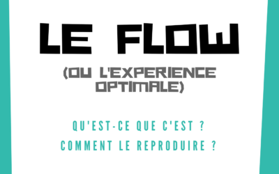 Le flow (ou expérience optimale) : qu'est-ce que c'est ? Comment le reproduire ?