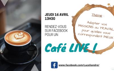 [Café LIVE !] #3 – Adapter vos MISSIONS au TRAVAIL pour qu'elles vous correspondent MIEUX
